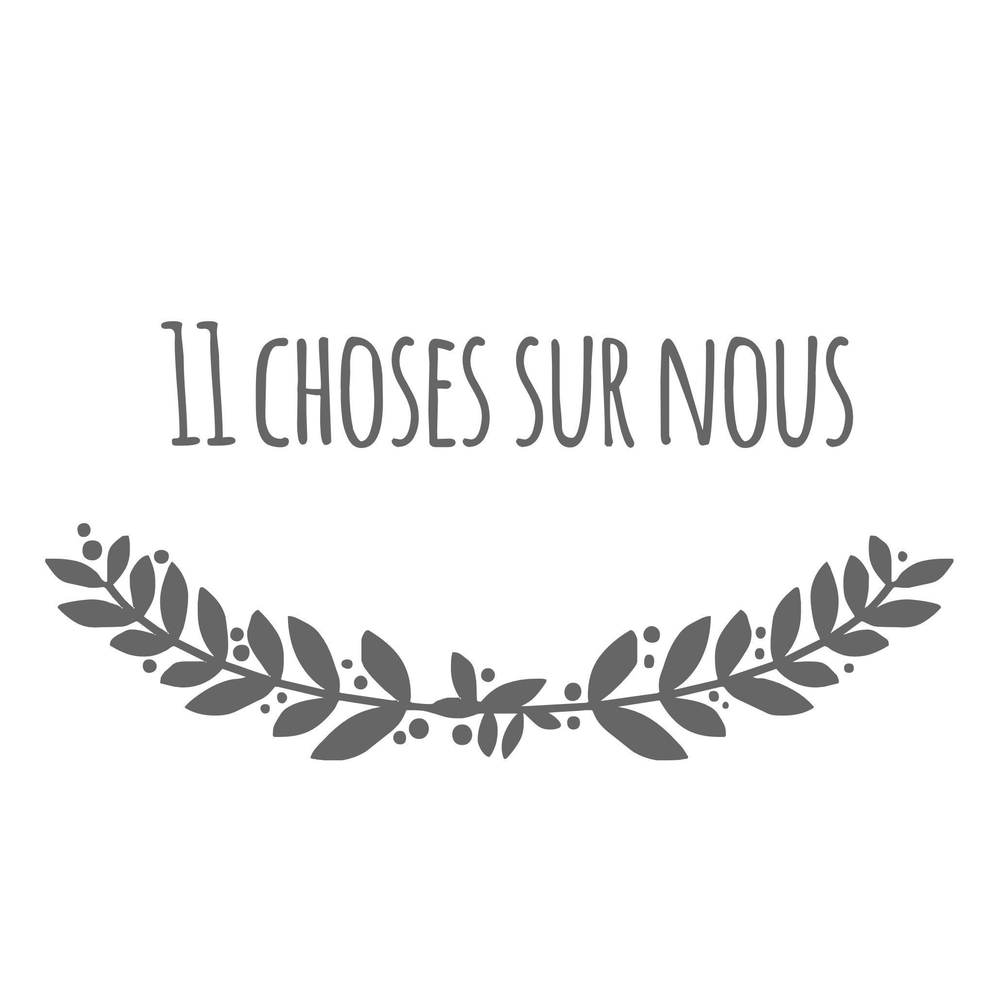 11 choses sur nous