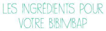bibimbap ingrédients